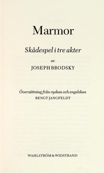 Бродский, И. [автограф] Мрамор. Пьеса. [Нашвед.яз]. [Стокгольм]: Wahlström &Widstrand, 1984.