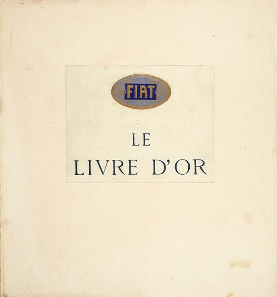 * Золотая книга «Фиат» [Нафр.яз.]. Милан; Париж: Coen &C., [1919]. 60, [4] с., ил. 22×20,5см. Виздательской обложке. Вхорошем состоянии.