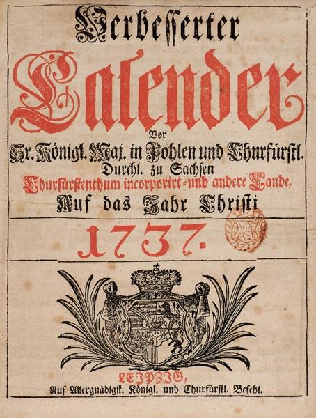 Конволют из6календарей курфюшества Саксония исвободного города Нюрнберг. Нанем.яз. Лейпциг; Нюрнберг, 1737.