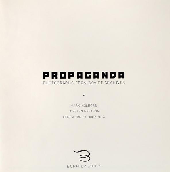Пропагандистские фотографии изсоветских архивов. [Propaganda photographs from soviet archives. Наангл.яз.]. Чичестер: Bonnier Books, 2007.