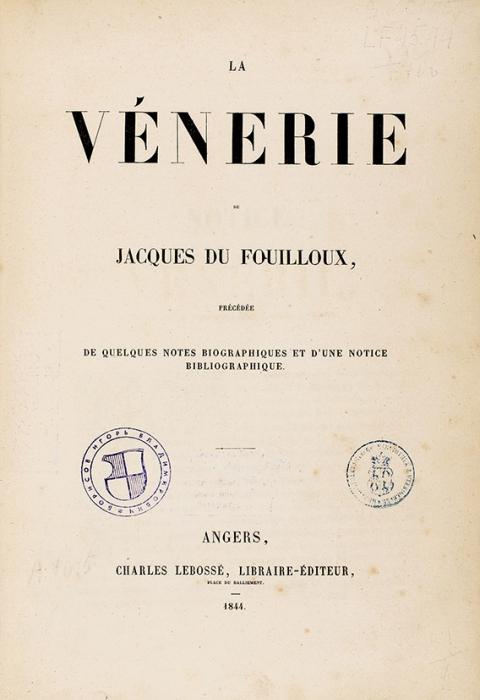 ДюФуйю, Ж.LaVénerie DeJacques DuFouilloux, précédée dequelques notes biographiques etd'une notice biographique. Нафр.яз.]. Анже: Charles Lebosse, 1844.